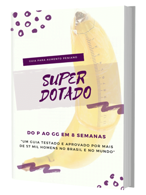 E-book SUPER DOTADO - Do P ao GG em Semanas
