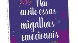 E-book Não Aceite Essas Migalhas Emocionais