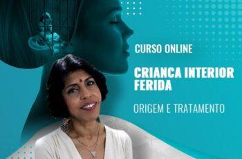 CRIANÇA INTERIOR FERIDA: ORIGEM E TRATAMENTO (CURSO ON-LINE)
